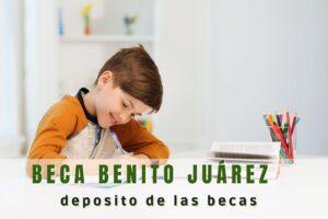 ¿Cuándo depositan la Beca Benito Juárez?
